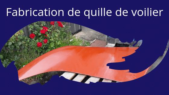Fabrication de quille de voilier