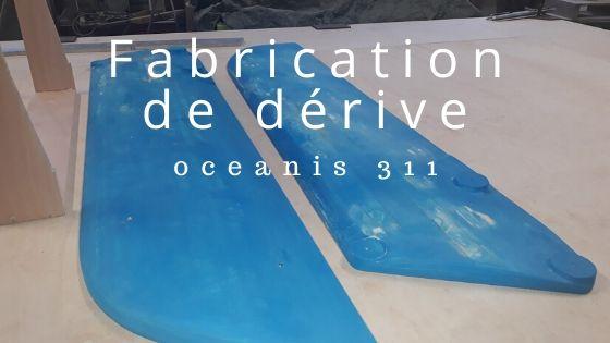 Fabrication d'une dérive de voilier Océanis 311