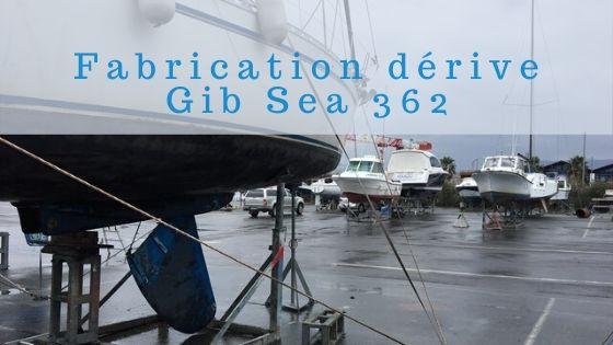 Fabrication dérive Gib Sea 362